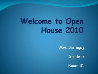 Welcome to Open House 2010