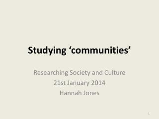 Studying 'communities'