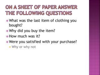 On a sheet of paper answer the following questions