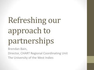 Re freshing our  approach to  partnerships