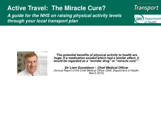 Active Travel:  The Miracle Cure? A guide for the NHS on raising physical activity levels through your local transport p