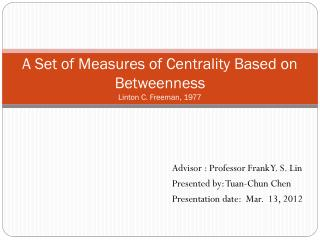 A Set of Measures of Centrality Based on Betweenness Linton C. Freeman, 1977