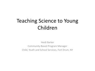 Teaching Science to Young Children
