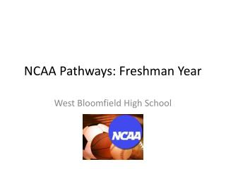 NCAA Pathways: Freshman Year