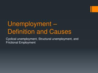 Unemployment – Definition and Causes