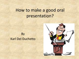 How to make a good oral presentation?