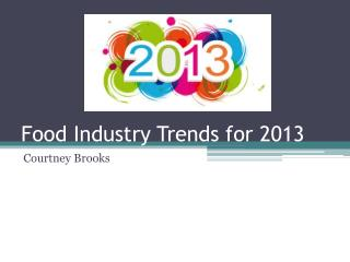 Food Industry Trends for 2013