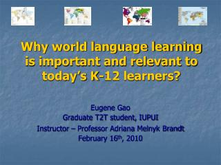Why world language learning is important and relevant to today's K-12 learners?