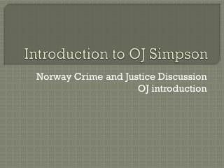Introduction to OJ Simpson
