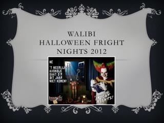 Walibi  Halloween  Fright Nights  2012
