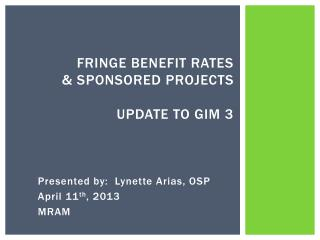 Fringe Benefit Rates  & Sponsored  P rojects  Update to GIM 3