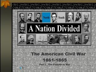 The American Civil War 1861-1865 Part I   The Prelude to War