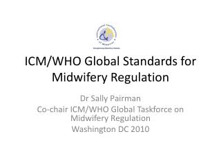 ICM/WHO Global Standards for Midwifery Regulation