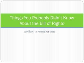 Things You Probably Didn't Know About the Bill of Rights