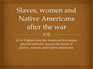 Slaves, women and Native Americans after the war