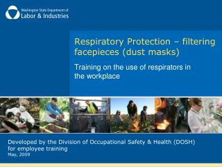 Respiratory Protection – filtering facepieces (dust masks)
