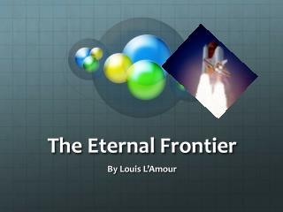 The Eternal Frontier