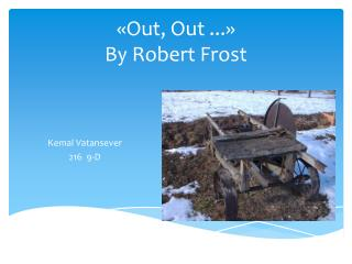 «Out, Out ...» By Robert Frost