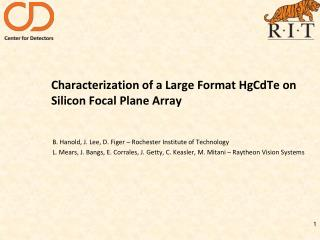 Characterization of a Large Format  HgCdTe  on Silicon Focal Plane Array