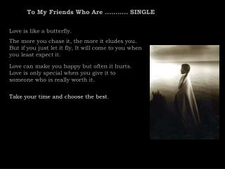 To My Friends Who Are ........... SINGLE