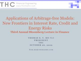 Applications of Arbitrage-free Models: New Frontiers in Interest Rate, Credit and Energy Risks Third Annual Bloomberg Le