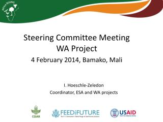 Steering Committee Meeting  WA Project 4 February 2014, Bamako, Mali