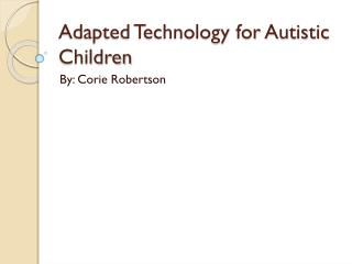 Adapted Technology for Autistic Children