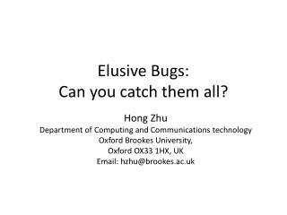 Elusive Bugs:  Can you catch them all?