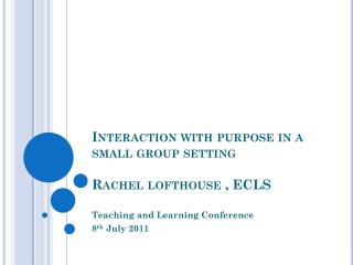 Interaction with purpose in a small group  setting Rachel  lofthouse  , ECLS