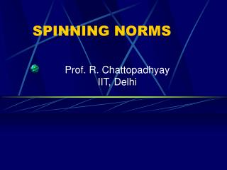 SPINNING NORMS