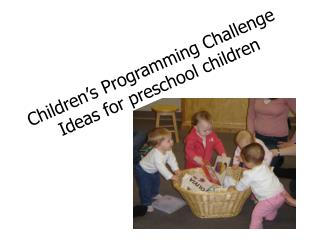 Children's Programming Challenge Ideas for preschool children