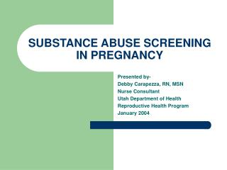 SUBSTANCE ABUSE SCREENING IN PREGNANCY