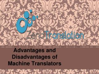 Advantages and Disadvantages of Machine Translators