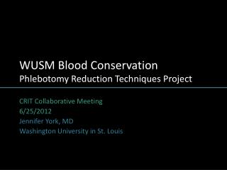 WUSM Blood Conservation Phlebotomy Reduction Techniques Project