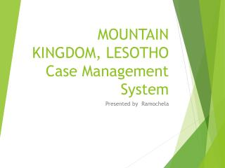 MOUNTAIN KINGDOM, LESOTHO Case Management   S ystem