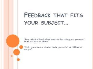 Feedback that fits your subject…