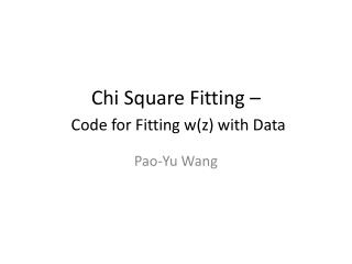 Chi Square Fitting – C ode for Fitting w (z ) with Data