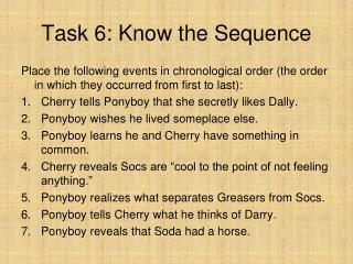 Task 6: Know the Sequence