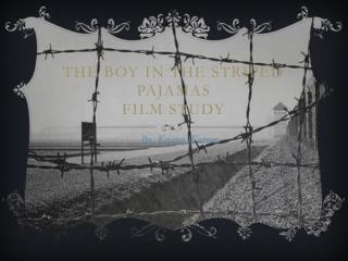 The Boy In the Striped Pajamas Film Study