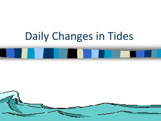 Daily Changes in Tides