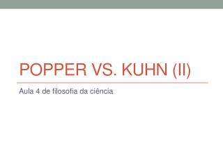 Popper vs. Kuhn (ii)