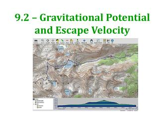 9.2 – Gravitational Potential and Escape Velocity