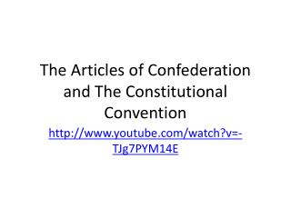 The Articles of Confederation and The Constitutional Convention