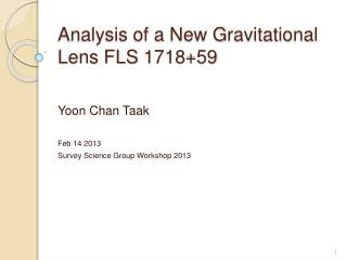 Analysis of a New Gravitational Lens FLS 1718+59