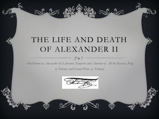 THE LIFE AND DEATH OF Alexander ii