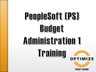 PeopleSoft (PS) Budget  Administration 1 Training