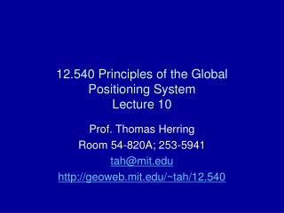 12.540 Principles of the Global Positioning System Lecture 10
