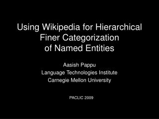 Using Wikipedia for Hierarchical Finer Categorization of Named Entities