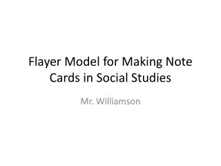 Flayer Model for Making Note Cards in Social Studies