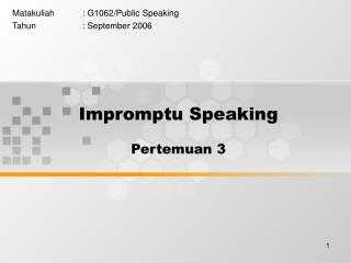 Impromptu Speaking Pertemuan 3